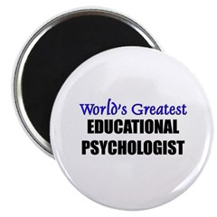 "Worlds Greatest EDUCATIONAL PSYCHOLOGIST 2.25"" Mag"