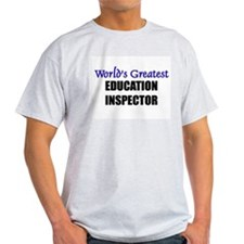 Worlds Greatest EDUCATION INSPECTOR T-Shirt
