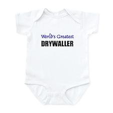 Worlds Greatest DRYWALLER Infant Bodysuit