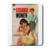 The Strange Women Mousepad