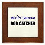 Worlds Greatest DOG CATCHER Framed Tile