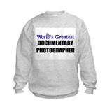 Worlds Greatest DOCUMENTARY PHOTOGRAPHER Sweatshirt