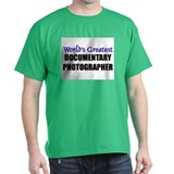 Worlds Greatest DOCUMENTARY PHOTOGRAPHER T-Shirt