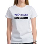 Worlds Greatest DOCK LABOURER Women's T-Shirt