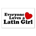 Everyone Loves a Latin Girl Rectangle Sticker