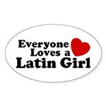 Everyone Loves a Latin Girl Oval Sticker
