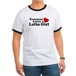 Everyone Loves a Latin Girl Ringer T