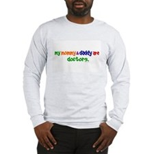 My Mommy & Daddy Are Doctors Long Sleeve T-Shirt