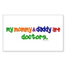 My Mommy & Daddy Are Doctors Rectangle Decal