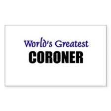 Worlds Greatest CORONER Rectangle Decal