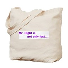 Mr. Right..... Tote Bag