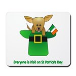 Everyone Is Irish Mousepad
