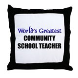 Worlds Greatest COMMUNITY SCHOOL TEACHER Throw Pil