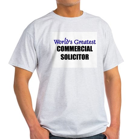 Worlds Greatest COMMERCIAL SOLICITOR Light T-Shirt