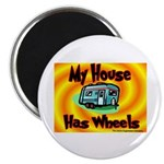 My House Has Wheels Magnet