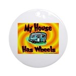 My House Has Wheels Ornament (Round)