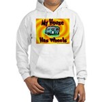 My House Has Wheels Hooded Sweatshirt