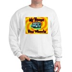 My House Has Wheels Sweatshirt