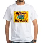 My House Has Wheels White T-Shirt
