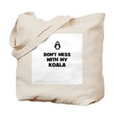don't mess with my koala Tote Bag