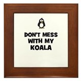 don't mess with my koala Framed Tile
