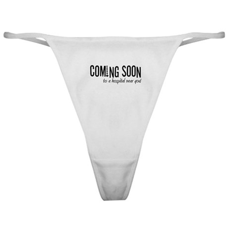 Coming to a Hospital Near You! Classic Thong