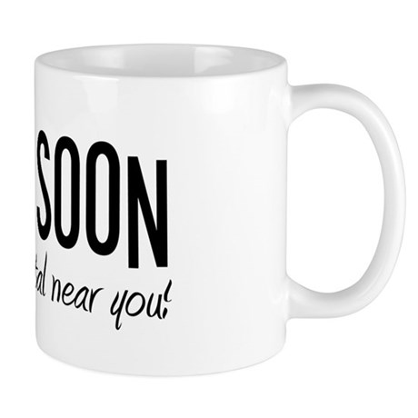 Coming to a Hospital Near You! Mug