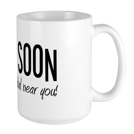 Coming to a Hospital Near You! Large Mug