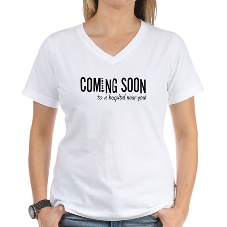 Coming to a Hospital Near You! Women's V-Neck T-Sh