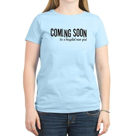 Coming to a Hospital Near You! Women's Light T-Shi