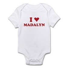 I LOVE MADALYN Infant Bodysuit