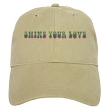 Shine Your Love Baseball Cap
