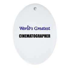 Worlds Greatest CINEMATOGRAPHER Oval Ornament