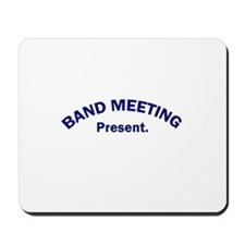 Band Meeting . . . Present Mousepad