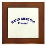 Band Meeting . . . Present Framed Tile