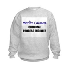 Worlds Greatest CHEMICAL PROCESS ENGINEER Sweatshirt