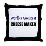 Worlds Greatest CHEESE MAKER Throw Pillow