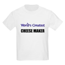 Worlds Greatest CHEESE MAKER T-Shirt