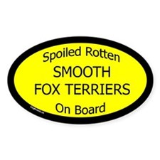 Spoiled Smooth Fox Terriers Oval Decal