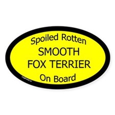 Spoiled Smooth Fox Terrier On Board Oval Decal