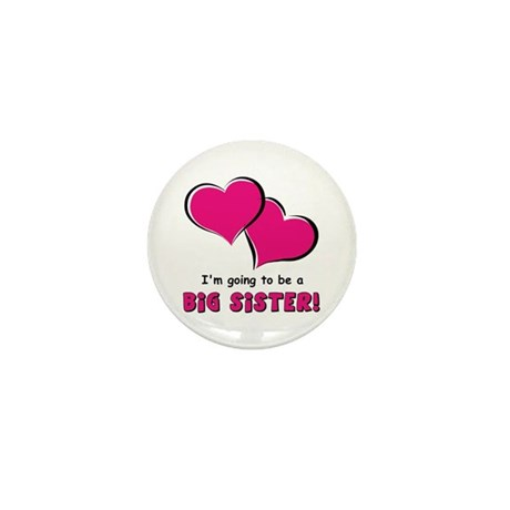 I'm Going to be a Big Sister Mini Button