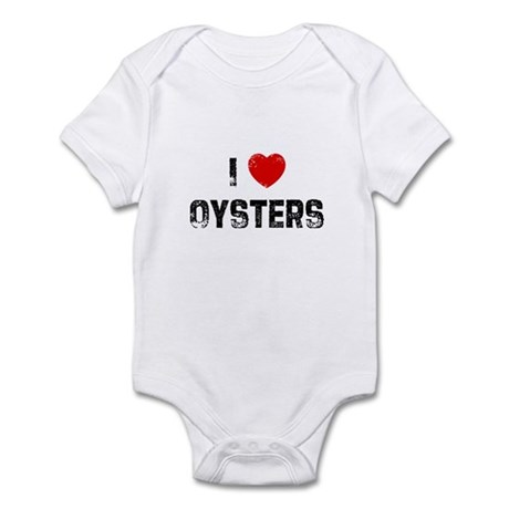 I * Oysters Infant Bodysuit