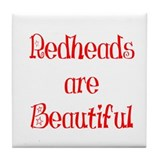 Redheads Are Beautiful Tile Coaster