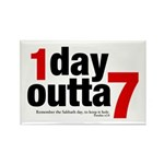 1 Day Outta 7 Rectangle Magnet (10 pack)