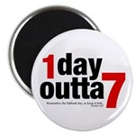 1 Day Outta 7 Magnet