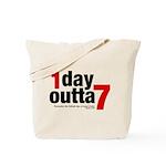 1 Day Outta 7 Tote Bag