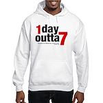 1 Day Outta 7 Hooded Sweatshirt