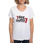1 Day Outta 7 Women's V-Neck T-Shirt
