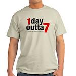 1 Day Outta 7 Light T-Shirt