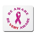 Breast cancer. Be VERY aware Mousepad